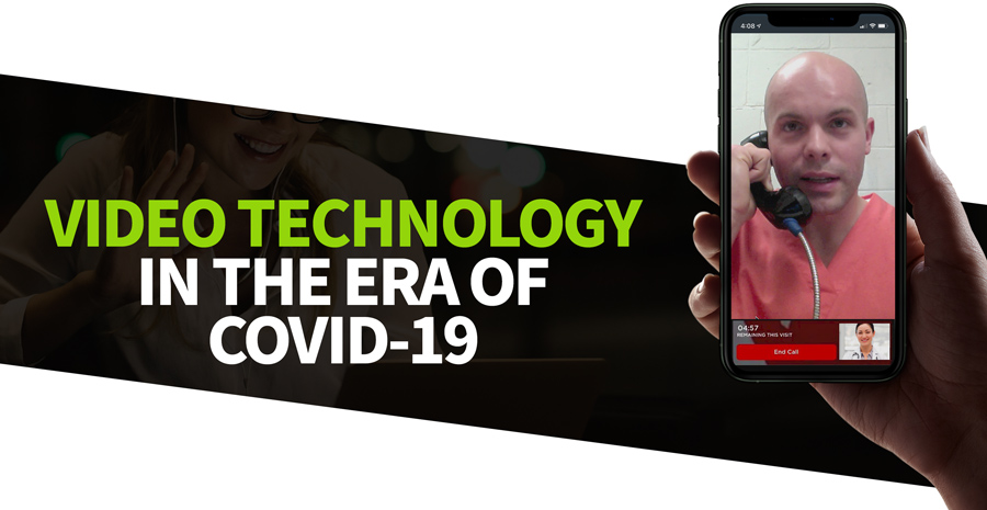 VIDEO TECHNOLOGY IN RESPONSE TO COVID-19